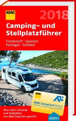 Abbildung von ADAC Camping- und Stellplatzführer Frankreich, Spanien, Portugal, Schweiz 2018 | 2018 | 2018 | Rund 3.200 Camping- und Stellp...