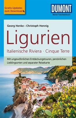 Abbildung von Hennig / Henke | DuMont Reise-Taschenbuch Reiseführer Ligurien, Italienische Riviera,Cinque Terre | 4. Auflage | 2018 | mit Online-Updates als Gratis-...