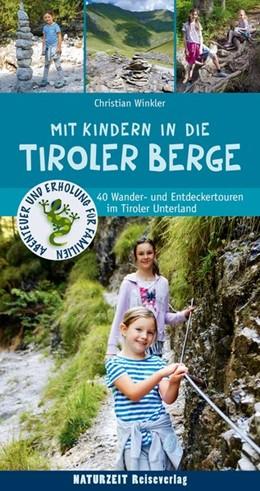 Abbildung von Winkler   Mit Kindern in den Tiroler Bergen   1. Auflage   2018   40 Wander- und Entdeckertouren...