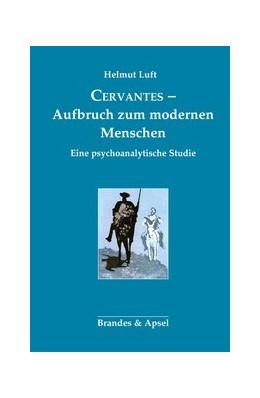 Abbildung von Luft   Cervantes - Aufbruch zum modernen Menschen   1. Auflage   2018   beck-shop.de