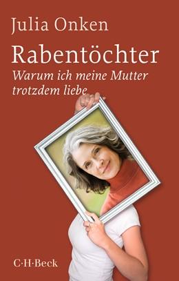 Abbildung von Rabentöchter | 3. Auflage | 2018 | Warum ich meine Mutter trotzde...
