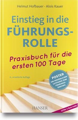 Abbildung von Hofbauer / Kauer | Einstieg in die Führungsrolle | 6., aktualisierte und erweiterte Auflage | 2018 | Praxisbuch für die ersten 100 ...