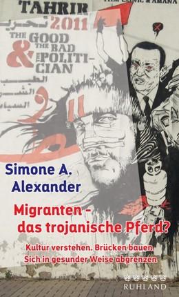 Abbildung von Alexander | Migranten - das trojanische Pferd? | 1. Auflage | 2018 | beck-shop.de