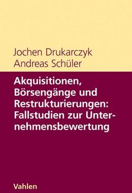 Abbildung von Drukarczyk / Schüler | Akquisitionen, Börsengänge und Restrukturierungen: Fallstudien zur Unternehmensbewertung | 1. Auflage | 2008 | beck-shop.de