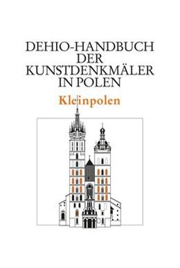 Abbildung von Dehio Vereinigung e. V. / Herder-Institut für historische Ostmitteleuropaforschung Marburg | Kleinpolen | 1. Auflage | 2020 | beck-shop.de