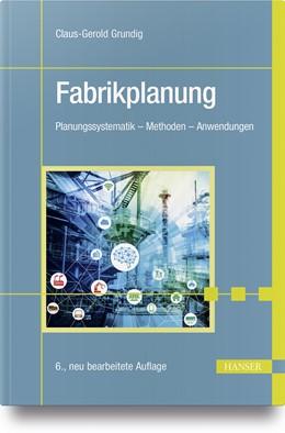 Abbildung von Grundig   Fabrikplanung   6. Auflage   2018   beck-shop.de