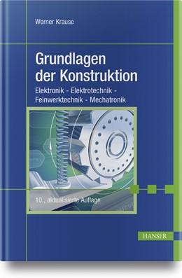 Abbildung von Krause | Grundlagen der Konstruktion | 10. Auflage | 2018 | beck-shop.de