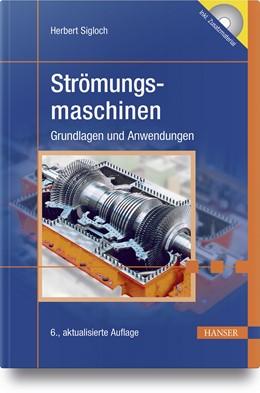 Abbildung von Sigloch | Strömungsmaschinen | 6., aktualisierte Auflage | 2018 | Grundlagen und Anwendungen