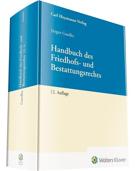 Handbuch des Friedhofs- und Bestattungsrechts | Gaedke (Hrsg.) | 12. Auflage, 2018 | Buch (Cover)
