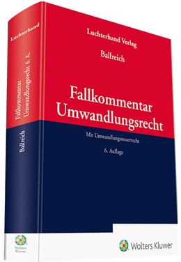 Abbildung von Ballreich (Hrsg.)   Fallkommentar Umwandlungsrecht   6. Auflage   2019   Mit Umwandlungssteuerrecht