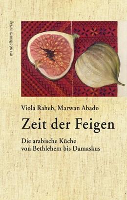 Abbildung von Raheb / Marwan | Zeit der Feigen | 4. Auflage | 2018 | beck-shop.de