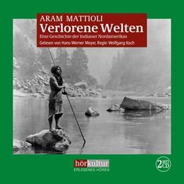 Abbildung von Mattioli   Verlorene Welten   2018   Eine Geschichte der Indianer N...