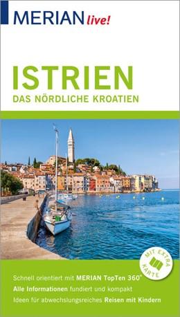 Abbildung von Hinze | MERIAN live! Reiseführer Istrien Das nördliche Kroatien | 2018 | Mit Extra-Karte zum Herausnehm...
