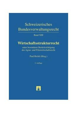 Abbildung von Richli | Wirtschaftsstrukturrecht | 2. Auflage | 2018 | unter besonderer Berücksichtig... | Band XIII