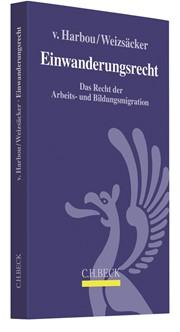 Einwanderungsrecht | v. Harbou / Weizsäcker, 2018 | Buch (Cover)