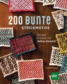 Abbildung von Rangel | 200 bunte Strickmotive | 1. Auflage | 2018 | beck-shop.de