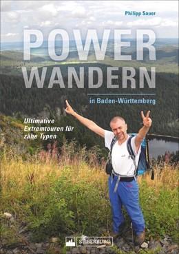 Abbildung von Sauer | Powerwandern in Baden-Württemberg | 1. Auflage | 2018 | Ultimative Extremtouren für zä...