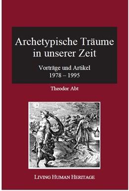 Abbildung von Abt | Archetypische Träume in unserer Zeit | 2017 | Vorträge und Artikel 1978 - 19...