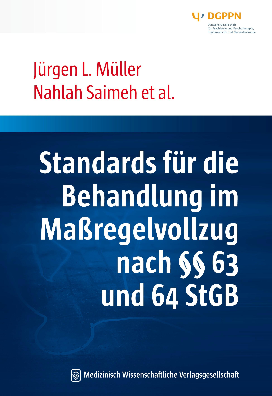 Standards für die Behandlung im Maßregelvollzug nach §§ 63 und 64 StGB | Müller / Saimeh, 2018 | Buch (Cover)