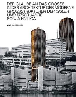 Abbildung von Hnilica | Der Glaube an das Grosse in der Architektur der Moderne | 2018 | Grossstrukturen der 1960er und...