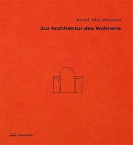Abbildung von Meuwissen | Zur Architektur des Wohnens | 2018