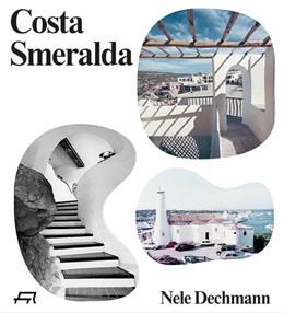 Abbildung von Dechmann | Costa Smeralda | 1. Auflage | 2018 | beck-shop.de