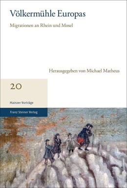 Abbildung von Matheus | Völkermühle Europas | 2018 | Migrationen an Rhein und Mosel