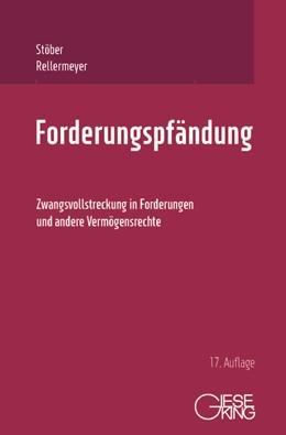 Abbildung von Stöber/Rellermeyer | Forderungspfändung | 17., neu bearbeitete Auflage | 2020 | Zwangsvollstreckung in Forderu...