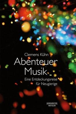 Abbildung von Kühn | Abenteuer Musik | 1. Auflage | 2018 | beck-shop.de