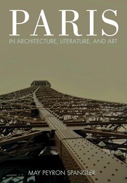 Abbildung von Spangler   Paris in Architecture, Literature, and Art   1. Auflage   2018   beck-shop.de