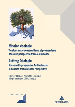 Abbildung von Lensing / Metzger / Hanse | Mission écologie/Auftrag Ökologie | 2017 | Tensions entre conservatisme e...