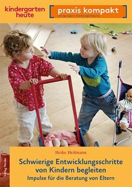 Abbildung von Heilmann | Schwierige Entwicklungsschritte von Kindern begleiten | 1. Auflage | 2018 | beck-shop.de