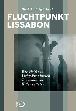 Abbildung von Schaaf | Fluchtpunkt Lissabon | 2018 | Wie Helfer in Vichy-Frankreich...
