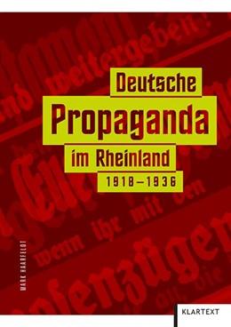Abbildung von Haarfeldt | Deutsche Propaganda im Rheinland 1918-1936 | 1. Auflage | 2018 | beck-shop.de