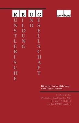 Abbildung von Deutscher Werkbund NW e. V. | Künstlerische Bildung und Gesellschaft | 2017