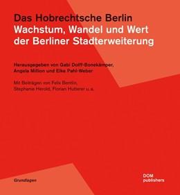 Abbildung von Dolff-Bonekämper / Million / Pahl-Weber | Das Hobrechtsche Berlin | 2018 | Wachstum, Wandel und Wert der ...
