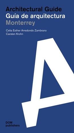 Abbildung von Krohn / Arredondo Zambrano | Monterrey. Architectural Guide | 1. Auflage | 2018 | beck-shop.de