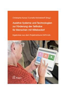 Abbildung von Kunze / Kricheldorff | Assistive Systeme und Technologien zur Förderung der Teilhabe für Menschen mit Hilfebedarf | 1. Auflage | 2017 | beck-shop.de