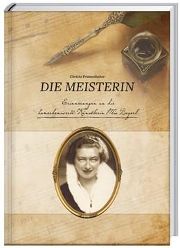 Abbildung von Prameshuber | Die Meisterin, Erinnerungen an Mia Beyerl, eine bemerkenswerte Linzerin | 2018