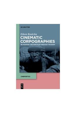Abbildung von Rositzka   Cinematic Corpographies   1. Auflage   2018   beck-shop.de