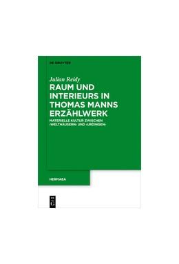 Abbildung von Reidy   Raum und Interieurs in Thomas Manns Erzählwerk   2018   Materielle Kultur zwischen 'We...