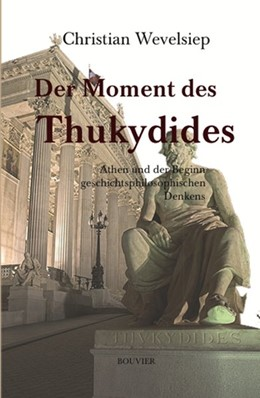 Abbildung von Wevelsiep   Der Moment des Thukydides   2018   Athen und der Beginn geschicht...