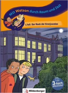 Abbildung von Kummermehr | Mit Watson durch Zeit und Raum - 1. Fall: Der Raub der Konjuwelen | 1. Auflage | 2018 | beck-shop.de