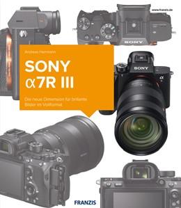 Abbildung von Herrmann   Kamerabuch Sony Alpha 7R III   2018   Die neue Dimension für brillan...