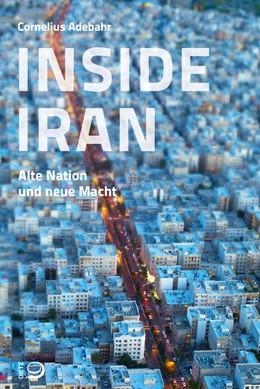 Abbildung von Adebahr | Inside Iran | 1. Auflage | 2018 | beck-shop.de
