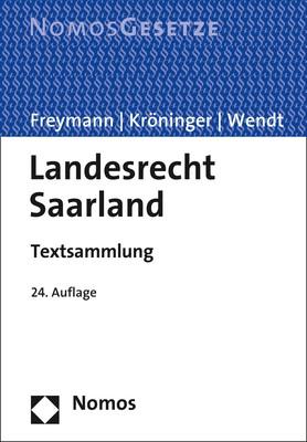 Landesrecht Saarland | Freymann / Kröninger / Wendt (Hrsg.) | 24. Auflage, 2018 | Buch (Cover)