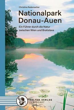 Abbildung von Rademacher | Nationalpark Donau-Auen | 1. Auflage | 2018 | beck-shop.de