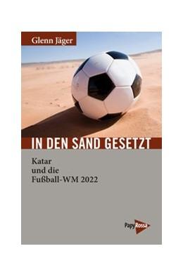 Abbildung von Jäger | In den Sand gesetzt | 1. Auflage | 2018 | beck-shop.de
