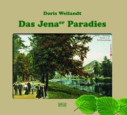 Abbildung von Weilandt   Das Jenaer Paradies   2017