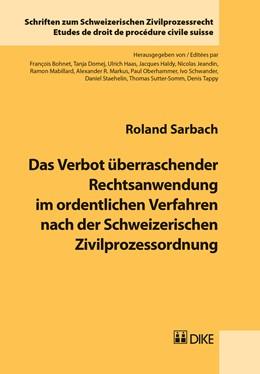 Abbildung von Sarbach | Das Verbot überraschender Rechtsanwendung im ordentlichen Verfahren nach der Schweizerischen Zivilprozessordnung | 2017 | Band 25